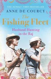 The Fishing Fleet by Anne De Courcy