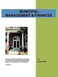 Municipal Management & Finances by Richard Neal
