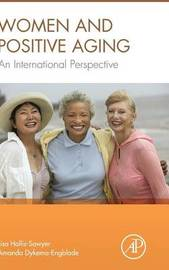 Women and Positive Aging by Lisa A. Hollis-Sawyer
