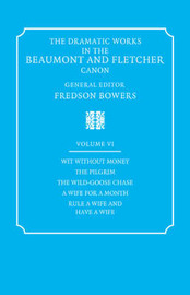 The The Dramatic Works in the Beaumont and Fletcher Canon: v. 6 by John Fletcher