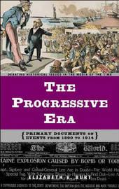 The Progressive Era by Elizabeth V Burt