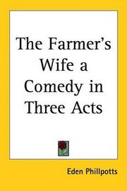 The Farmer's Wife - a Comedy in Three Acts by Eden Phillpotts image