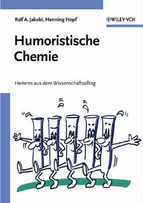 Humoristische Chemie: Heiteres aus dem Wissenschaftsalltag