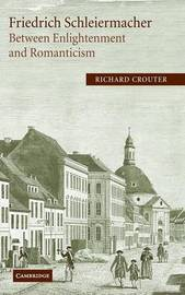 Friedrich Schleiermacher: Between Enlightenment and Romanticism by Richard Crouter image
