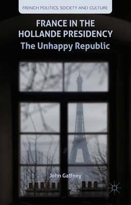 France in the Hollande Presidency by J. Gaffney