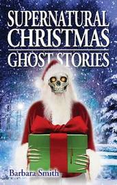 Supernatural Christmas Ghost Stories by Barbara Smith image