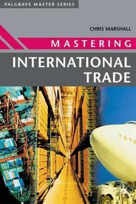 Mastering International Trade by Chris Marshall