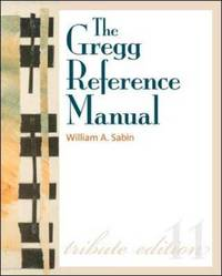 The Gregg Reference Manual: A Manual of Style, Grammar, Usage, and Formatting Tribute Edition by William A Sabin image