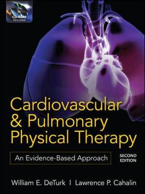 Cardiovascular and Pulmonary Physical Therapy: An Evidence-Based Approach by Lawrence P. Cahalin
