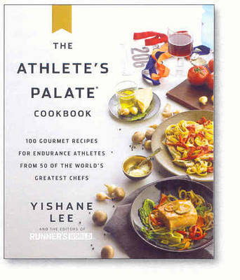 The Athlete's Palate Cookbook by Yishane Lee image