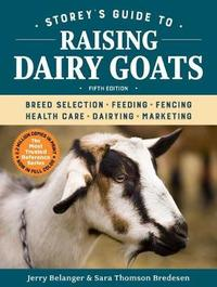 Storey's Guide to Raising Dairy Goats by Jerry Belanger