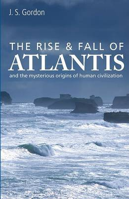 The Rise & Fall of Atlantis by J.S. Gordon image