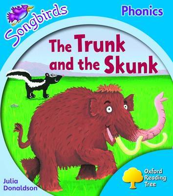 Oxford Reading Tree: Level 3: Songbirds: The Trunk and the Skunk by Julia Donaldson
