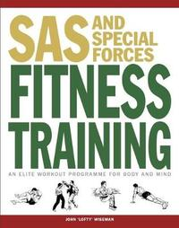 "SAS and Special Forces Fitness Training by John ""Lofty"" Wiseman"