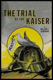 The Trial of the Kaiser by William A. Schabas