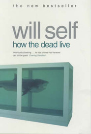 How the Dead Live by Will Self image