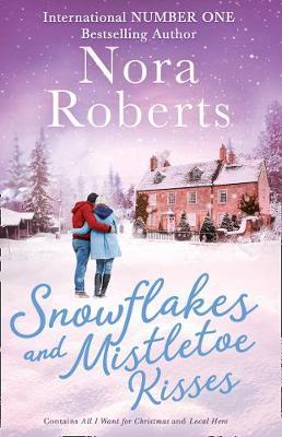 Snowflakes And Mistletoe Kisses by Nora Roberts image