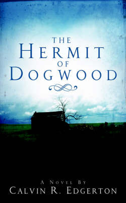 The Hermit of Dogwood by Calvin, R. Edgerton image