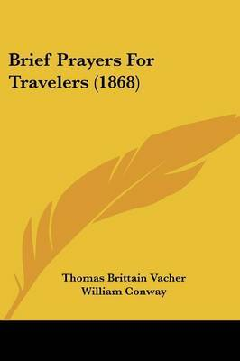Brief Prayers For Travelers (1868) by Thomas Brittain Vacher image