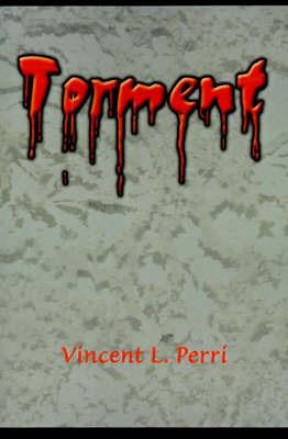 Torment by Vincent L. Perri