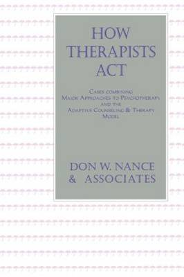 How Therapists Act by Don W Nance