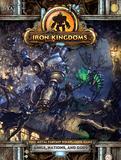 Iron Kingdoms Full Metal Fantasy RPG: Kings, Nations, and Gods Rulebook