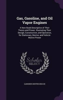 Gas, Gasoline, and Oil Vapor Engines by Gardner Dexter Hiscox image