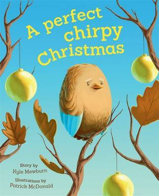 A Perfect Chirpy Christmas by Kyle Mewburn image
