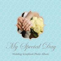 My Special Day -Wedding Scrapbook Photo Album