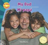 My Dad/Mi Papa by Emily Sebastian