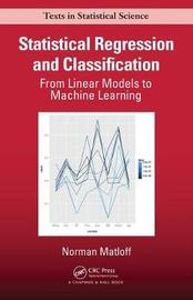 Statistical Regression and Classification by Norman Matloff