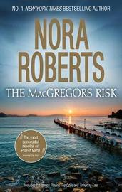 The MacGregors Risk by Nora Roberts