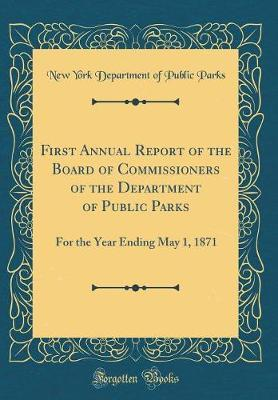 First Annual Report of the Board of Commissioners of the Department of Public Parks by New York Department of Public Parks image
