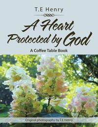 A Heart Protected by God by T.E. Henry image