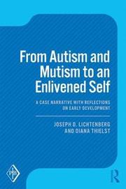 From Autism and Mutism to an Enlivened Self by Joseph D Lichtenberg image