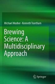 Brewing Science: A Multidisciplinary Approach by Michael Mosher