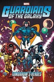 Guardians Of The Galaxy: Tomorrow's Heroes Omnibus by Marvel Comics