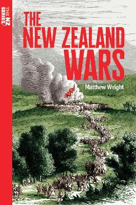 The New Zealand Wars by Matthew Wright