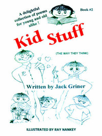 Kid Stuff: A Delightful Collection of Poems for Young and Old Alike! Book #2 by Jack Griner