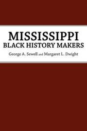 Mississippi Black History Makers by George A. Sewell