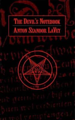 The Devil's Notebook by Anton Szandor LaVey
