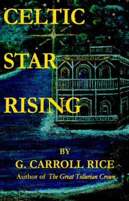 Celtic Star Rising by G. Carroll Rice