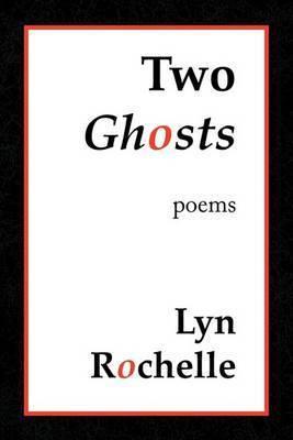 Two Ghosts by Lyn Rochelle