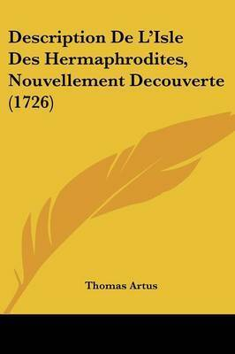 Description De L'Isle Des Hermaphrodites, Nouvellement Decouverte (1726) by Thomas Artus