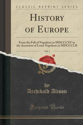 History of Europe, Vol. 1 by Archibald Alison