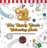The Candy Crush Colouring Book: Creatively Colour the Candy Kingdom by Candy Crush