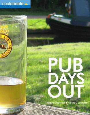 Cool Canals Pub Days Out (Britain) by Phillippa Greenwood