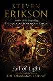 Fall of Light: The Second Book in the Kharkanas Trilogy by Steven Erikson