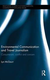 Environmental Communication and Travel Journalism by Lyn McGaurr