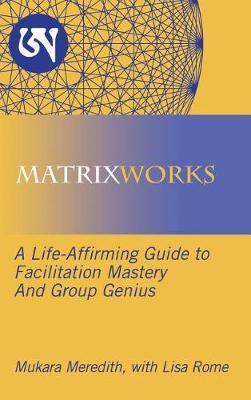 Matrixworks by Mukara Meredith